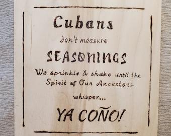 Cubans don't measure seasonings, Cooking Art, Kitchen, Fun, Cuban Art