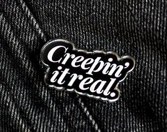 Creepin' it Real | Halloween Acrylic Pin | Funny Halloween Brooch | Halloween Jewelry | Halloween Lapel Pin | Halloween Costume