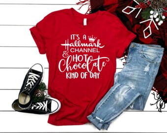 aa2532210 It's a Hallmark Channel and Hot Chocolate Kind of Day T-Shirt