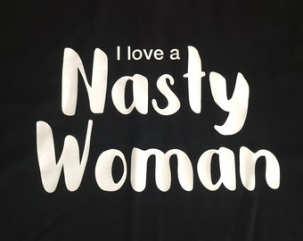 Mens I Love a Nasty Woman T-shirt