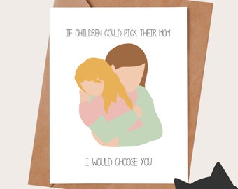 Mother's Day Card for mom - I'D CHOOSE YOU - Birthday Card for Mom - Funny Mothers gift for mom