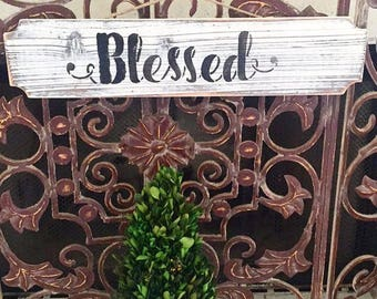 Blessed sign, wood sign, shabby chic sign, farmhouse sign, farmhouse decor, home decor
