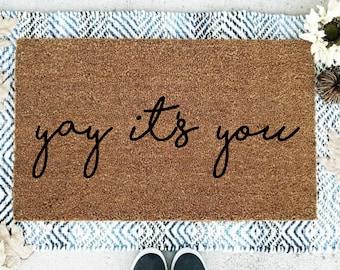 Yay It's You Doormat,  Yay Its You, Flocked Coir Doormat,  Fun Doormat,   New House Gift