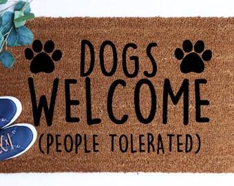 Dogs Welcome People Tolerated Doormat,  Dogs   Flocked Coir Doormat,   Custom Doormats