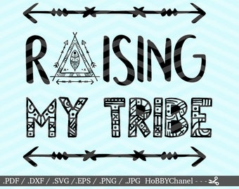 Raising My Tribe SVG file Family svg Tribal svg Camp Fire svg Vector file for Silhouette Cricut Cutting Machine Design Download Print