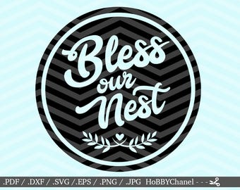 Bless our nest SVG, sweet home cut file, house svg, our house svg, Digital cut file, home quote, family svg, our nest svg, Download Print