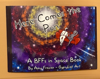 Here Comes the Pun - A BFFs in Space Photo Book of Spaceman BOB and Grey bad jokes