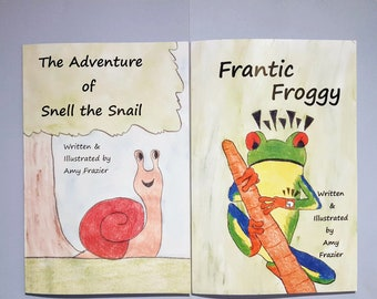 The Adventure of Snell the Snail & Frantic Froggy - Two Children's Books by Amy Frazier