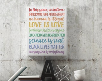 Canvas Print // In This Space, We Believe // Love is Love // Black Lives Matter // Rainbow // Immigrants Make America // ITS01