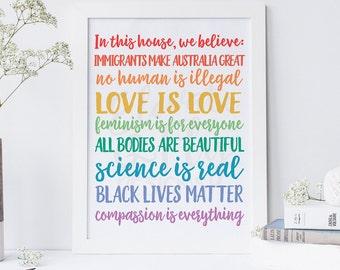 In This House, We Believe // Digital Print // Australia Edition // Love is Love // Black Lives Matter // Digital Download // Rainbow