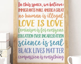 Physical Print // In This Space, We Believe //  Love is Love // Black Lives Matter  // Rainbow // Immigrants Make America // ITS01