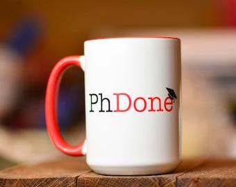 PhD Graduation Gift // PhDone // Academic Humor Mug //  Grad Student Gift // Dissertation Gift // Graduation Gift // Custom Graduation Mug