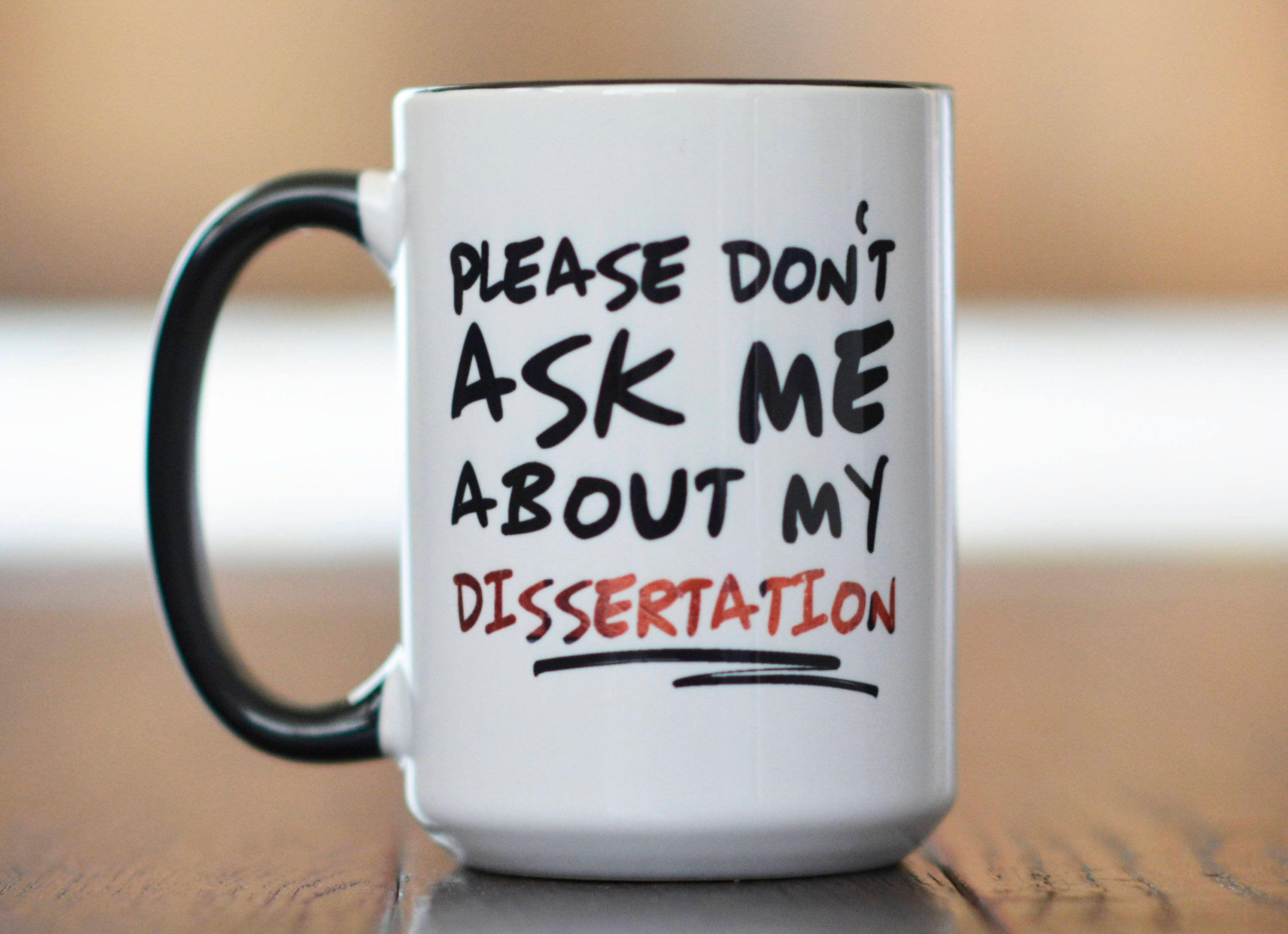 Please Don t Ask Me About My Dissertation Funny
