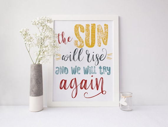 The Sun Will Rise And We Will Try Again Digital Print Etsy
