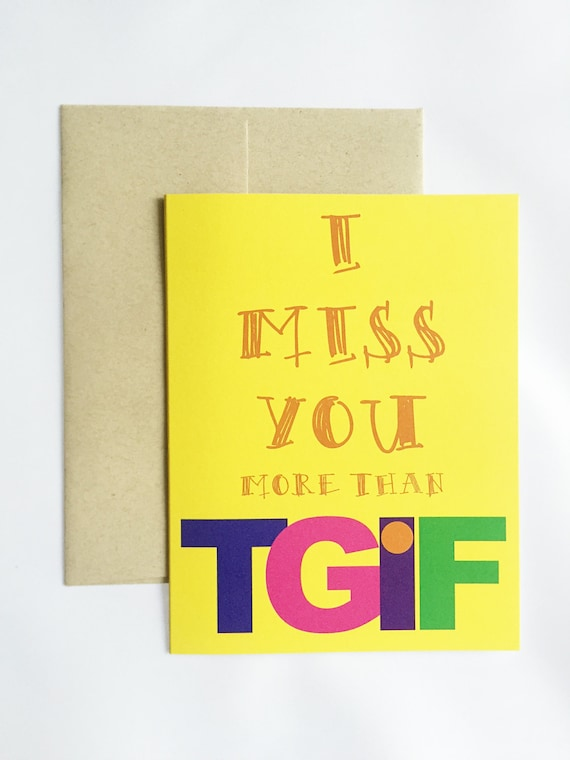 I Miss You More Than Tgif Greeting Card Funny I Miss You Etsy