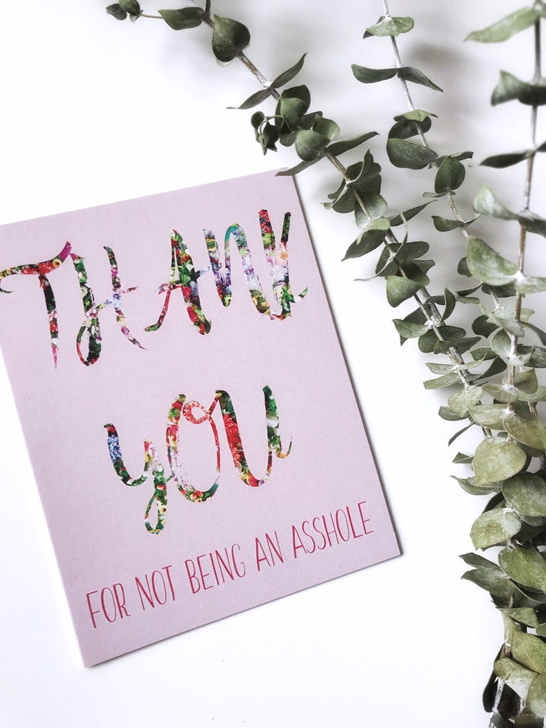 Thank You for not being an Asshole Greeting Card / Thank You image 0