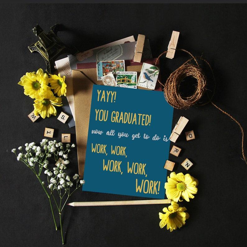 Work Work Work Greeting Card / Graduation Greeting Card / image 0