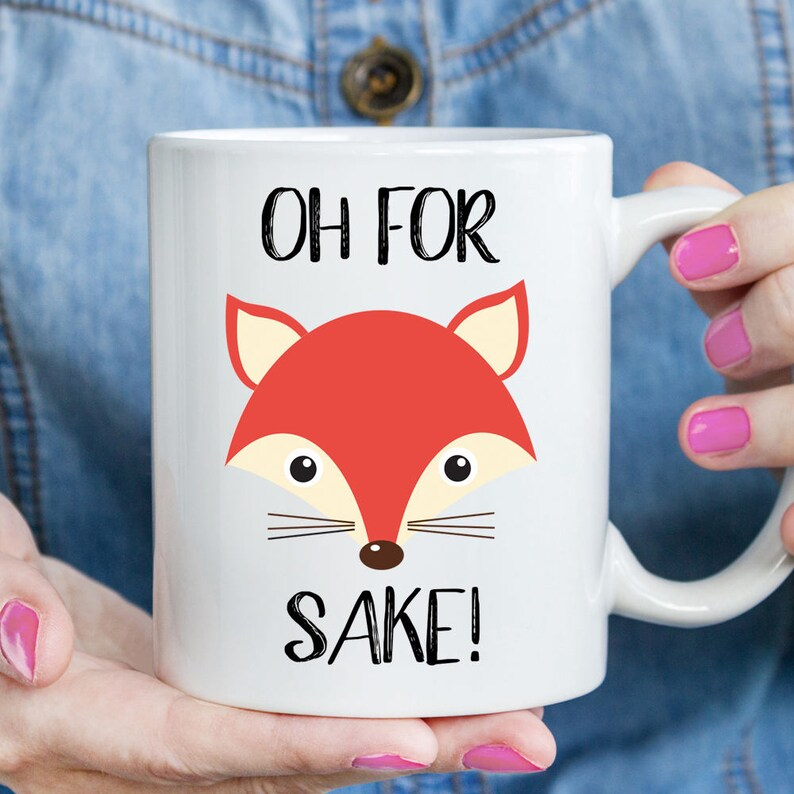 Oh For Fox Sake Mug