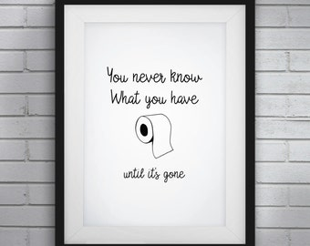 Funny Bathroom Art,Funny Bathroom Signs,You Never Know What You Have Until  Itu0027s