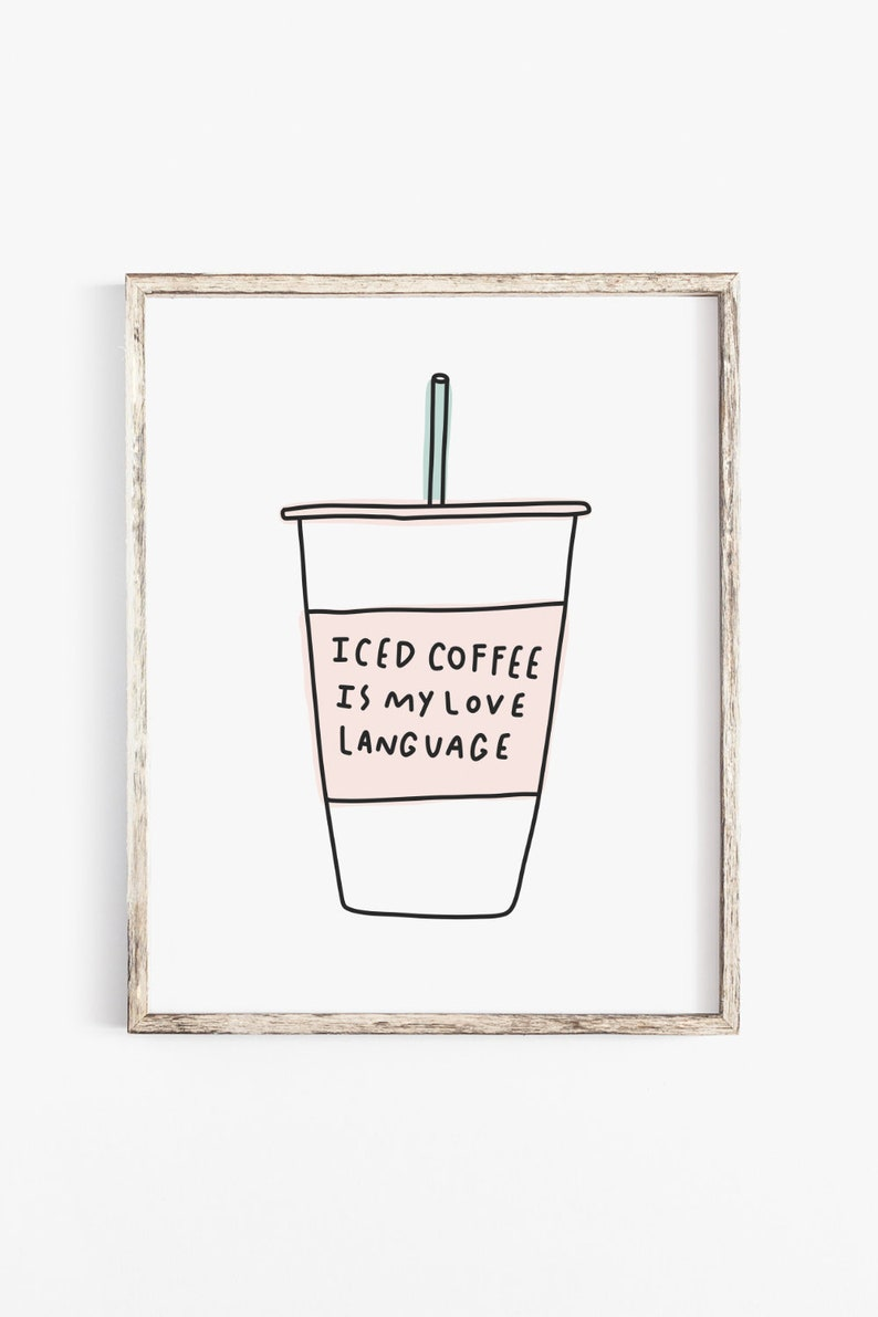 picture about Coffee Cup Printable named Espresso cup printable artwork, iced espresso is my enjoy language, amusing espresso quotation, iced espresso print, electronic downloads, espresso estimate artwork