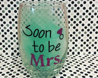 Soon to be Mrs. Wine Glass Engagement gift for her  Wine glass gift  Future Mrs  Soon to be Mrs Gift  Mrs wine glass  Bride to be Gift 