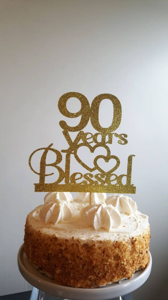 90 Years Blessed90 Cake Topper90th Birthday