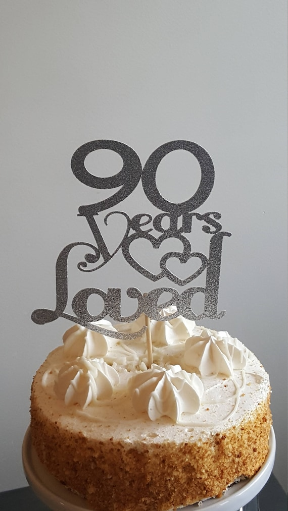 90 Years Loved90 Cake Topper90th Birthday