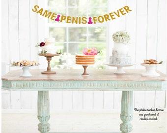 Same Penis Forever!  banner/Bachelorette banner/ Birthday banners/Engagement party/Bar banner/Black /Silver glitter