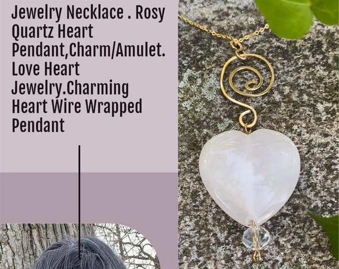 When calls the heart ,Stone necklace. Gold Filled Wire  Jewelry Necklace . Rosy Quartz Heart Pendant, Charm/Amulet. Love Heart. Love Spell.