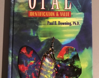 Opal Indentification and Value / Paul B Downing