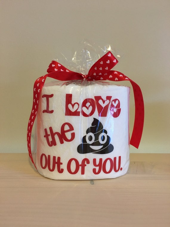 I Love The Poop Out Of You Toilet Paper Gag Gift Anniversary Funny Gift Funny Toilet Paper Funny Anniversary Gift Funny Birthday Gift
