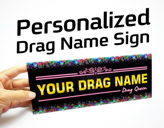 Your drag queen name