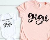 Don 39 t make me call my Gigi - Gigi shirt - Funny grandchild shirt - Gigi gift - Most loved gigi - Like a grandmother but much cooler