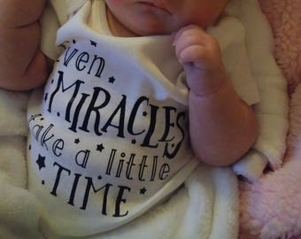 Even miracles take a little time - IVF miracle - Rainbow baby - Miracle baby - Worth the wait - Made with love and science - IVF baby