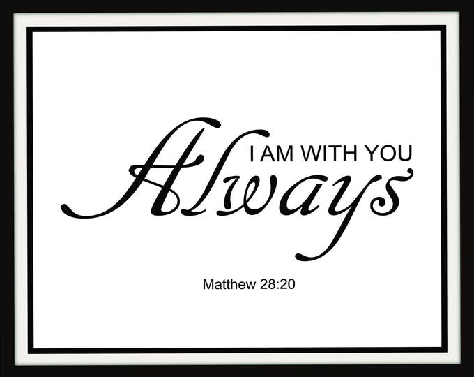 Instant Download, I am with you always, Bible Verse printable, Matthew 28:20, Girl Nursery wall art, Scripture art, children, Boy Nursery