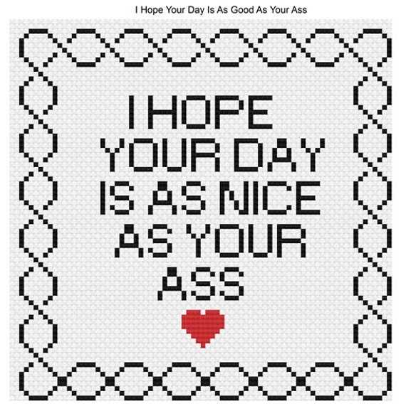 I Hope Your Day Is As Nice As Your Ass Pdf Subversive Cross Etsy