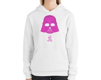I am not your mom darth vader star wars Unisex hoodie
