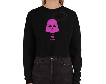 Funny darth vader I am not your mother star wars Crop Sweatshirt