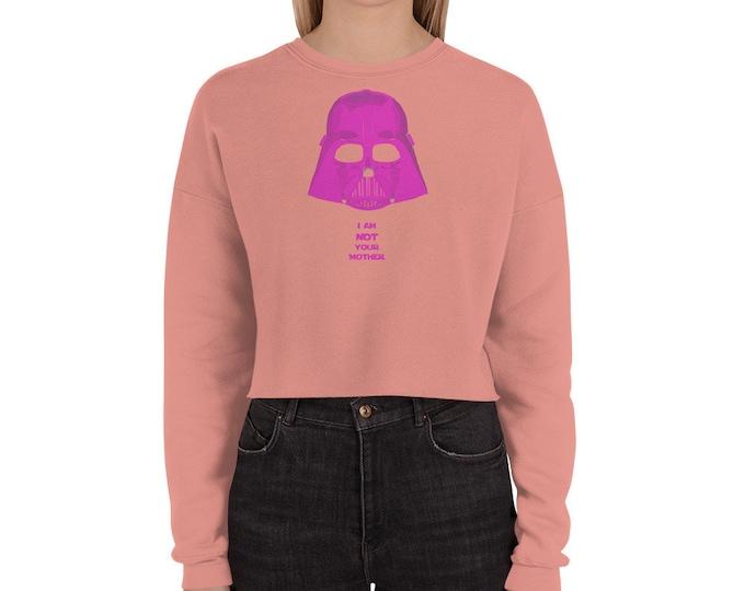 I am not your mother  Darth Vader star wars Crop Sweatshirt