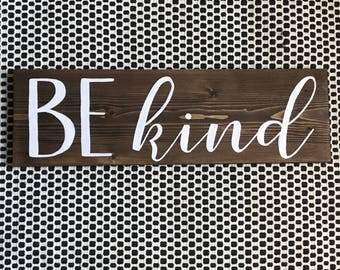 Be Kind Painted Wood Sign : Hand Painted Sign