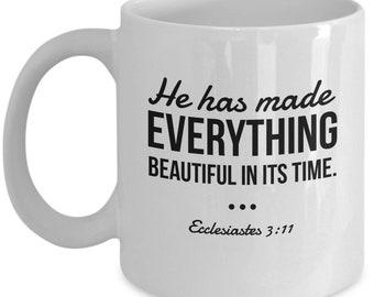 Ecclesiastes mug - He has made everything beautiful in its time 3:11 - 11 oz coffee mug