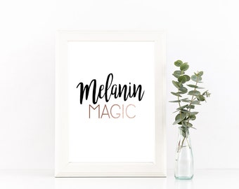 Melanin Magic, Inspirational Quotes, Motivational Quotes, Wall Decor, Quotes, Typography, Printable Art, Gold Foil, Desk Decor