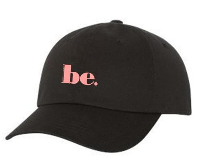 Dad Hats, Embroidered, Modern-Styled, inspirational 'Be' graphic, 100% Chino Twill Cotton, adjustable strap, black or blue-Unisex