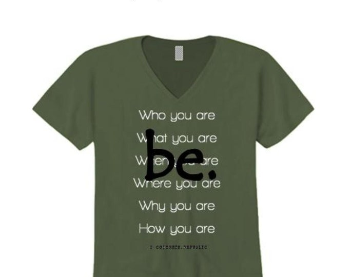 "Women's inspirational v-neck tshirt ""Be"" graphic-Inspirational, motivational (size Sm-4X)"