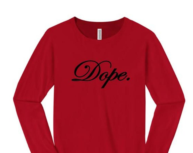 Womens long sleeve, stylish 'Dope' graphic-assorted colors (sizes Sm-4X)