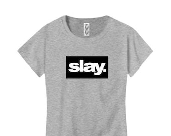 "Women's modern fashion tees ""Slay."" ultra modern graphic, urban slang, trendy t-shirts (size Sm-4X)"