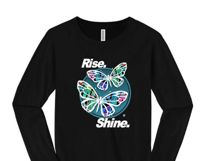 Womens Inspirational Graffiti/Hip Hop inspired long sleeve t-shirt 'Butterfly Effect/Rise, Shine' graphic-assorted colors (sizes Sm-4X)