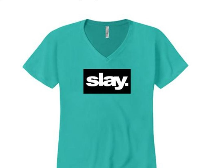 "Women's modern fashion v-neck tees ""Slay."" ultra modern graphic, urban slang, trendy t-shirts (size Sm-4X)"