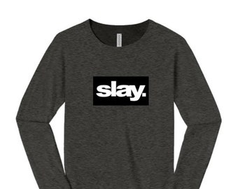 "Women's modern fashion long sleeve tees ""Slay."" ultra modern graphic, urban slang, trendy t-shirts (size Sm-4X)"