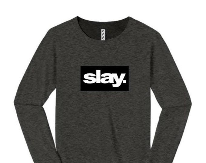 "Women's modern fashion long sleeve tees ""Slay."" ultra modern graphic, urban slang, trendy t-shirts (size Sm-4X)"